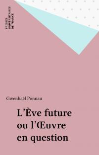 L'Ève future ou l'Œuvre en ...