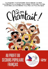 Si on chantait ? | Collectif, . Auteur