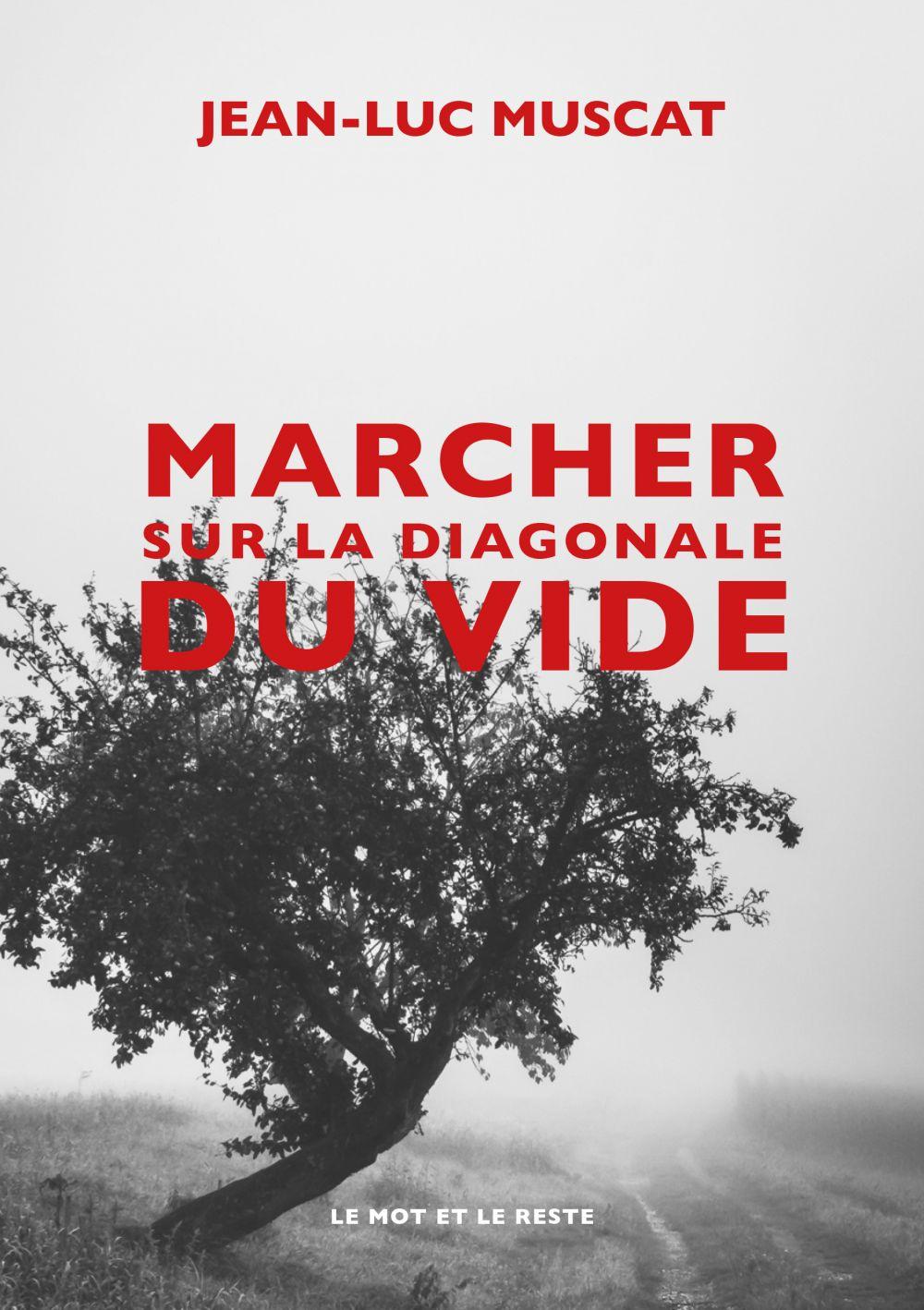 Marcher sur la diagonale du vide   MUSCAT, Jean-Luc. Auteur