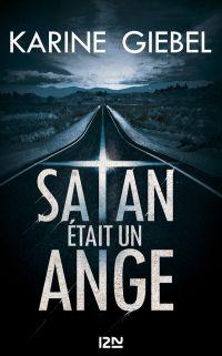 Satan était un ange | GIEBEL, Karine. Auteur
