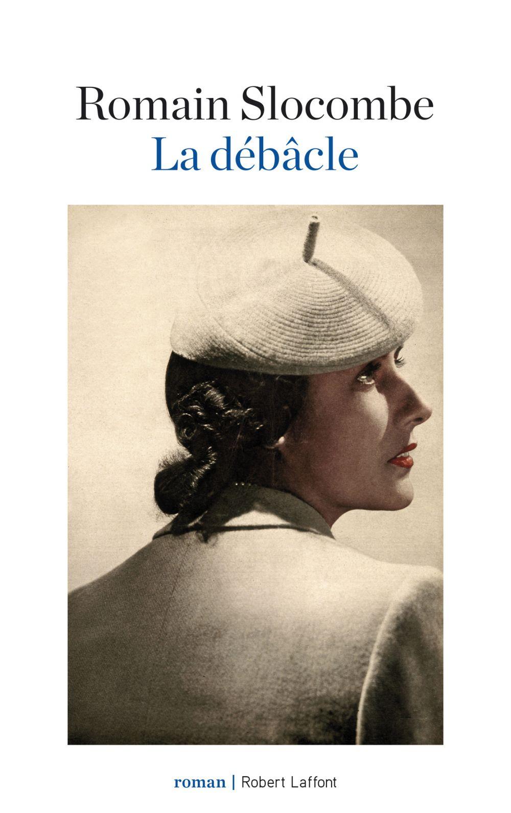 La Débâcle   SLOCOMBE, Romain. Auteur
