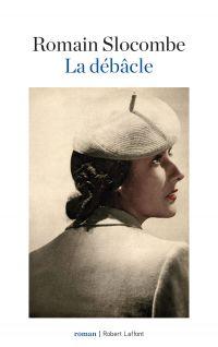 La Débâcle | SLOCOMBE, Romain. Auteur