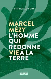 Image de couverture (Marcel Mézy, l'homme qui redonne vie à la terre)