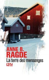 La terre des mensonges | RAGDE, Anne B.
