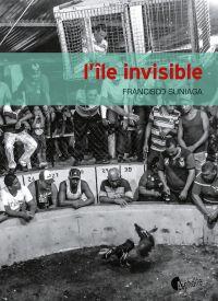 L'Ile invisible | Suniaga, Francisco (1954-....). Auteur