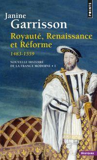 Royauté, Renaissance et Réf...