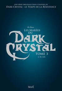 Image de couverture (Dark Crystal. Volume 3, Les marées du Dark Crystal)