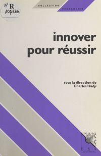 Innover pour réussir : Des ...