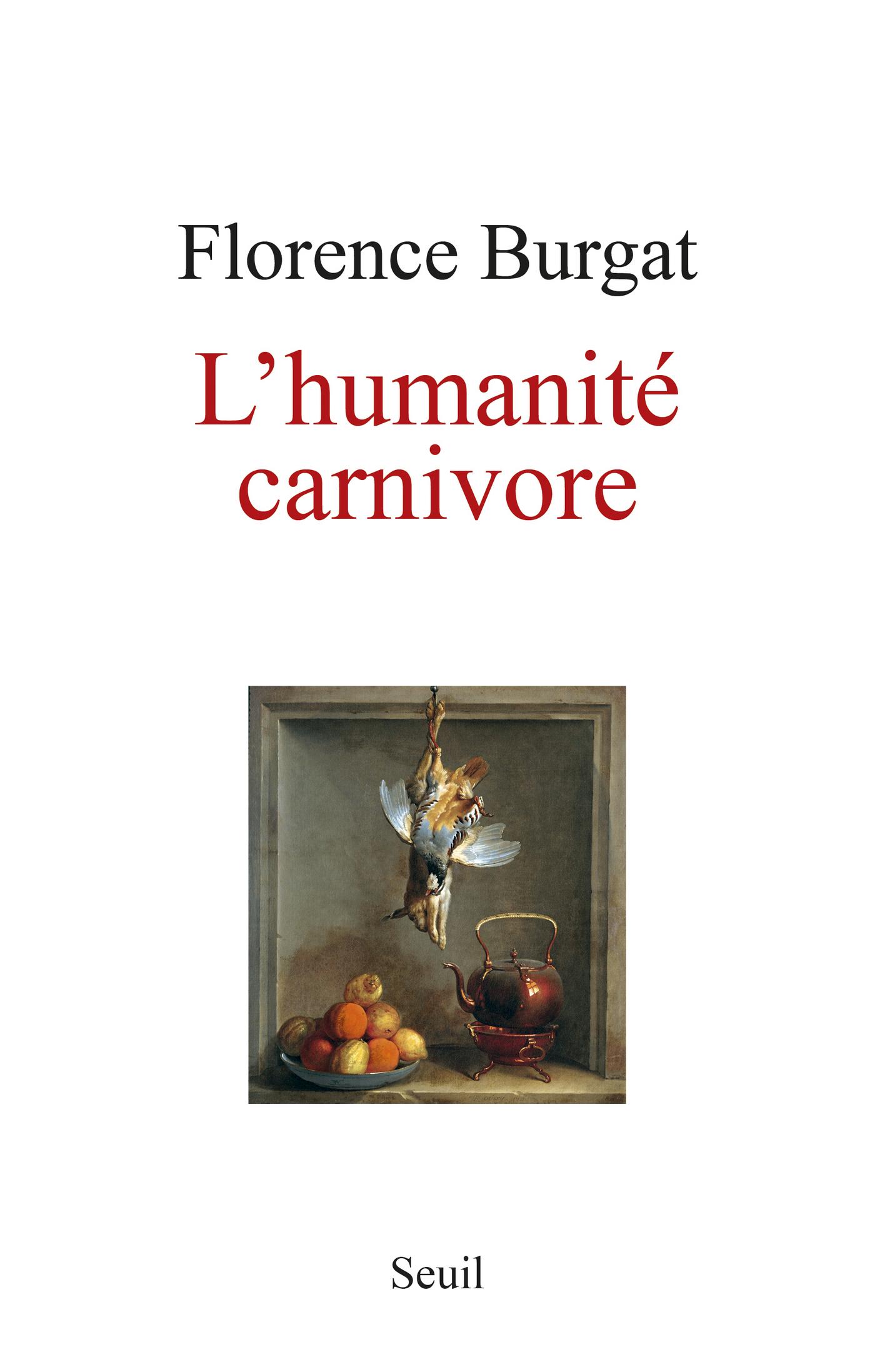 L'Humanité carnivore | Burgat, Florence