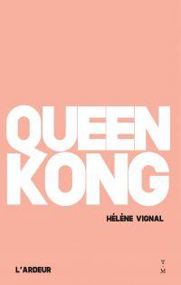 Queen Kong | Vignal, Hélène