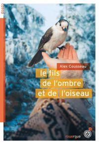 Le fils de l'ombre et de l'oiseau | Cousseau, Alex. Auteur