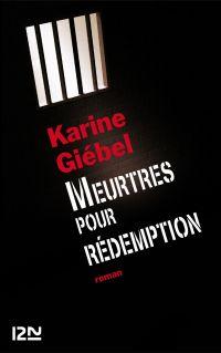 Meurtres pour rédemption | GIEBEL, Karine. Auteur