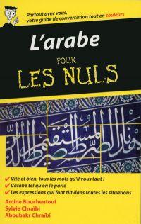 L'arabe - Guide de conversation pour les Nuls, 2ème édition | BOUCHENTOUF, Amine. Auteur