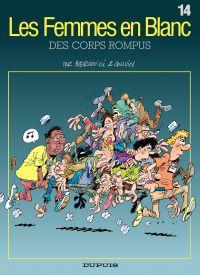 Les Femmes en Blanc – tome 14 - DES CORPS ROMPUS