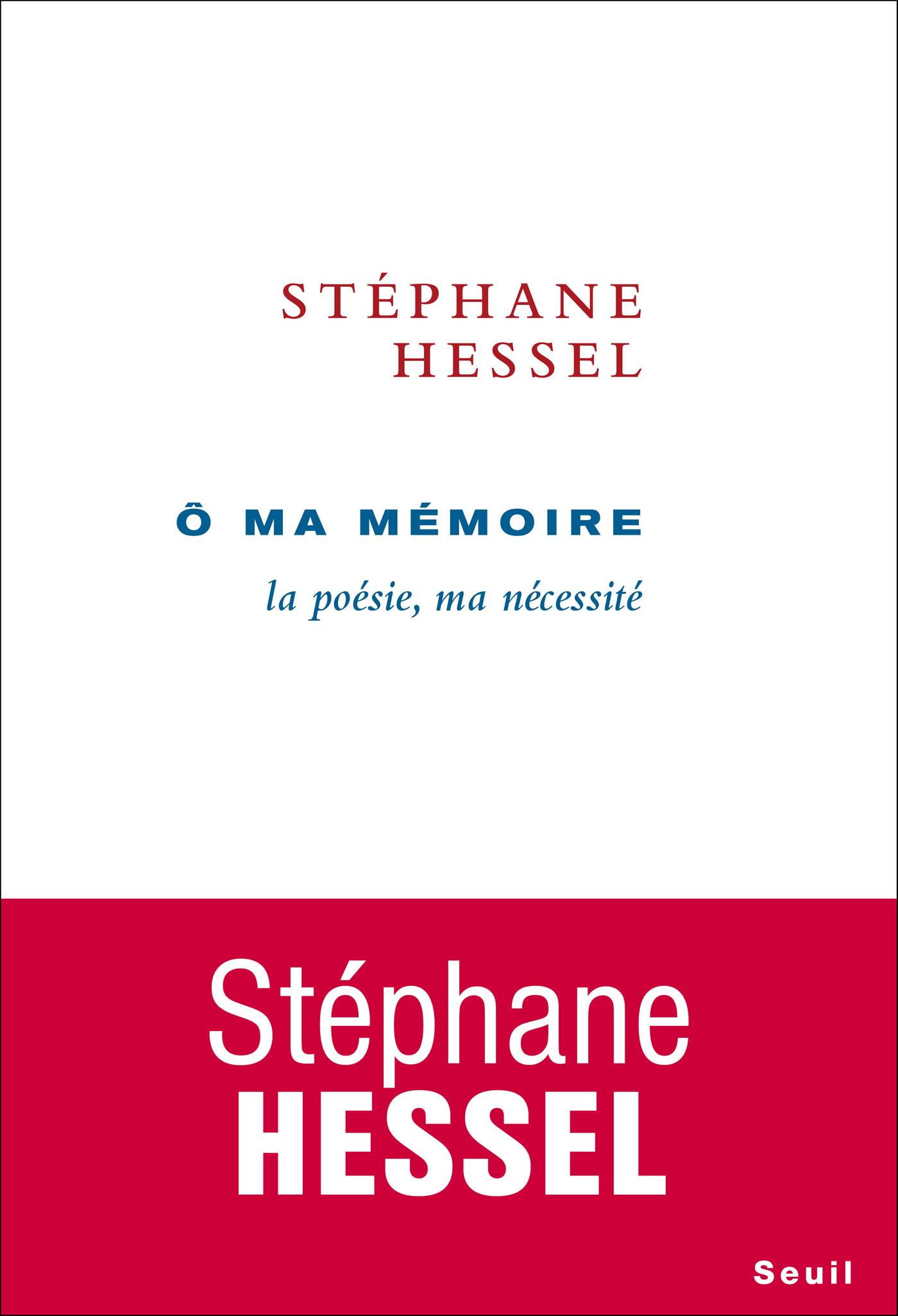 Ô ma mémoire - La poésie, ma nécessité