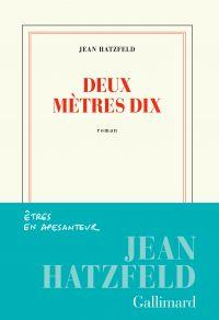 Deux mètres dix | Hatzfeld, Jean. Auteur