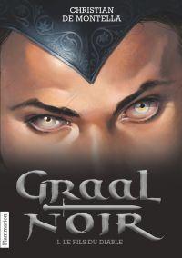 Graal Noir (Tome 1) - Le Fi...