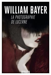 La photographie de Lucerne | Bayer, William. Auteur