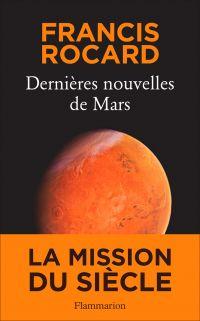 Dernières nouvelles de Mars | Rocard, Francis. Auteur