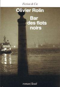 Bar des flots noirs | Rolin, Olivier