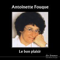 Le Bon Plaisir | Fouque, Antoinette (1936-2014). Auteur