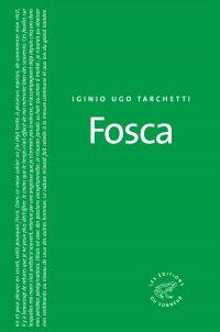 Fosca | Tarchetti, Iginio Ugo (1841-1869). Auteur