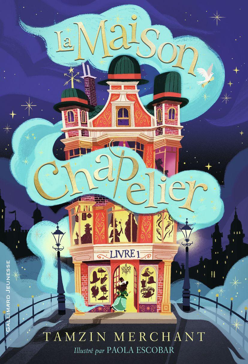 La maison Chapelier (Tome 1) | Merchant, Tamzin