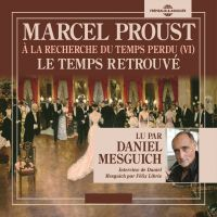 À la recherche du temps perdu (Volume 6) - Le temps retrouvé | Proust, Marcel. Auteur