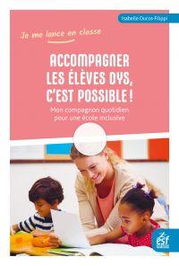 Accompagner les élèves Dys, c'est possible ! | Ducos-Filippi, Isabelle. Auteur