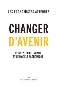 Changer d'avenir | Economistes atterrés. Auteur