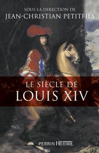 Le siècle de Louis XIV | COLLECTIF, . Auteur