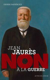 Jean Jaurès : non à la guer...