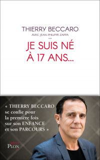 Je suis né à 17 ans... | BECCARO, Thierry. Auteur