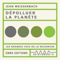 Dépolluer la planète | Weissenbach, Jean. Auteur