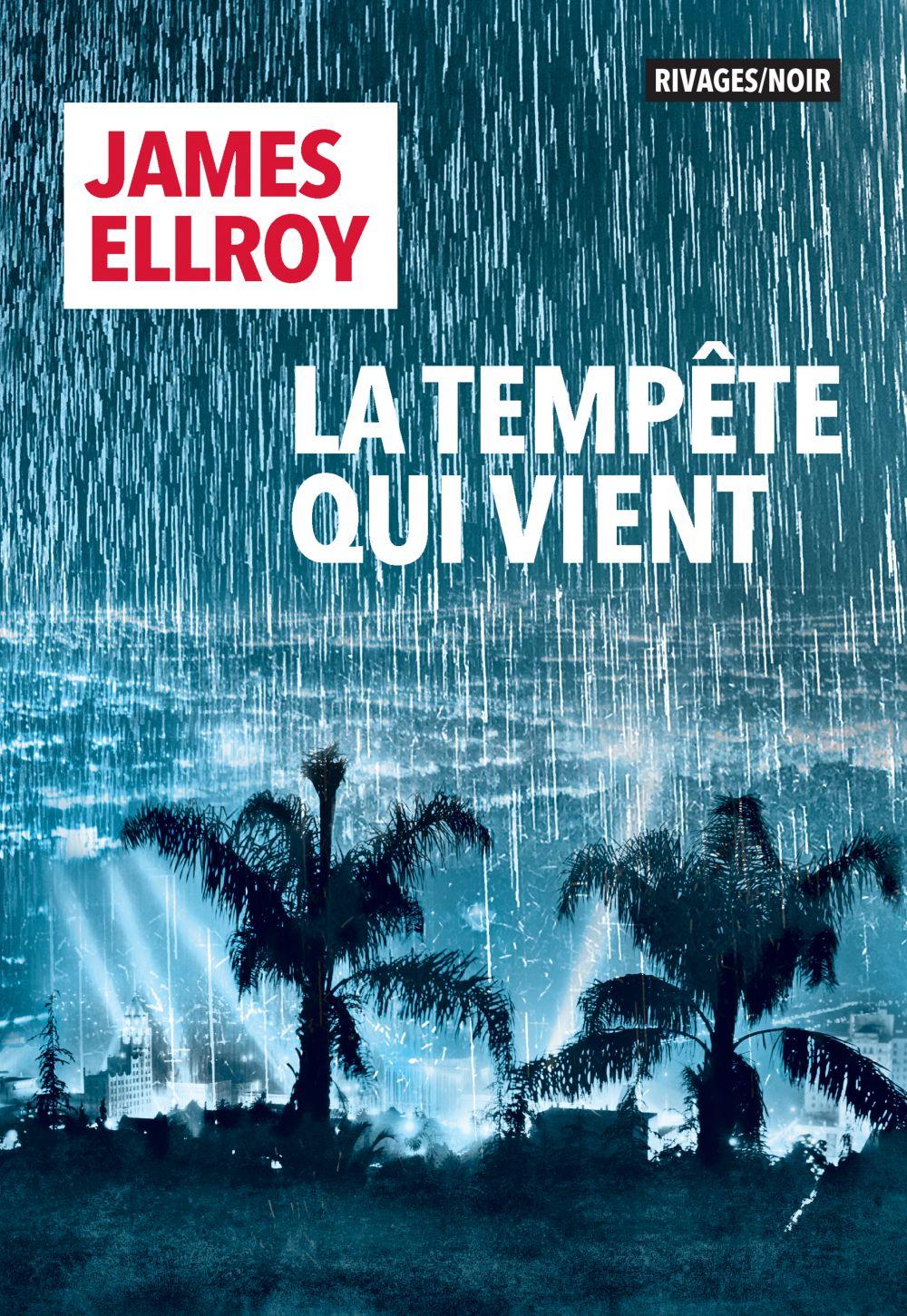 La tempête qui vient | Ellroy, James. Auteur