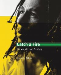 Catch a fire, la vie de Bob...