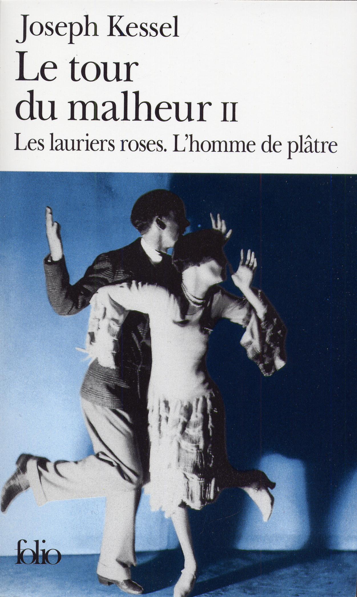 Le tour du malheur (Tome 2) - Les lauriers roses. L'homme de plâtre