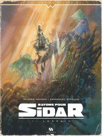 Rayons pour Sidar - Tome 1 - Lorrain | Mangin, Valérie (1973-....). Auteur