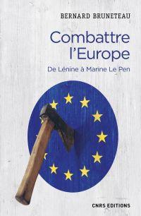 Combattre l'Europe. De Léni...