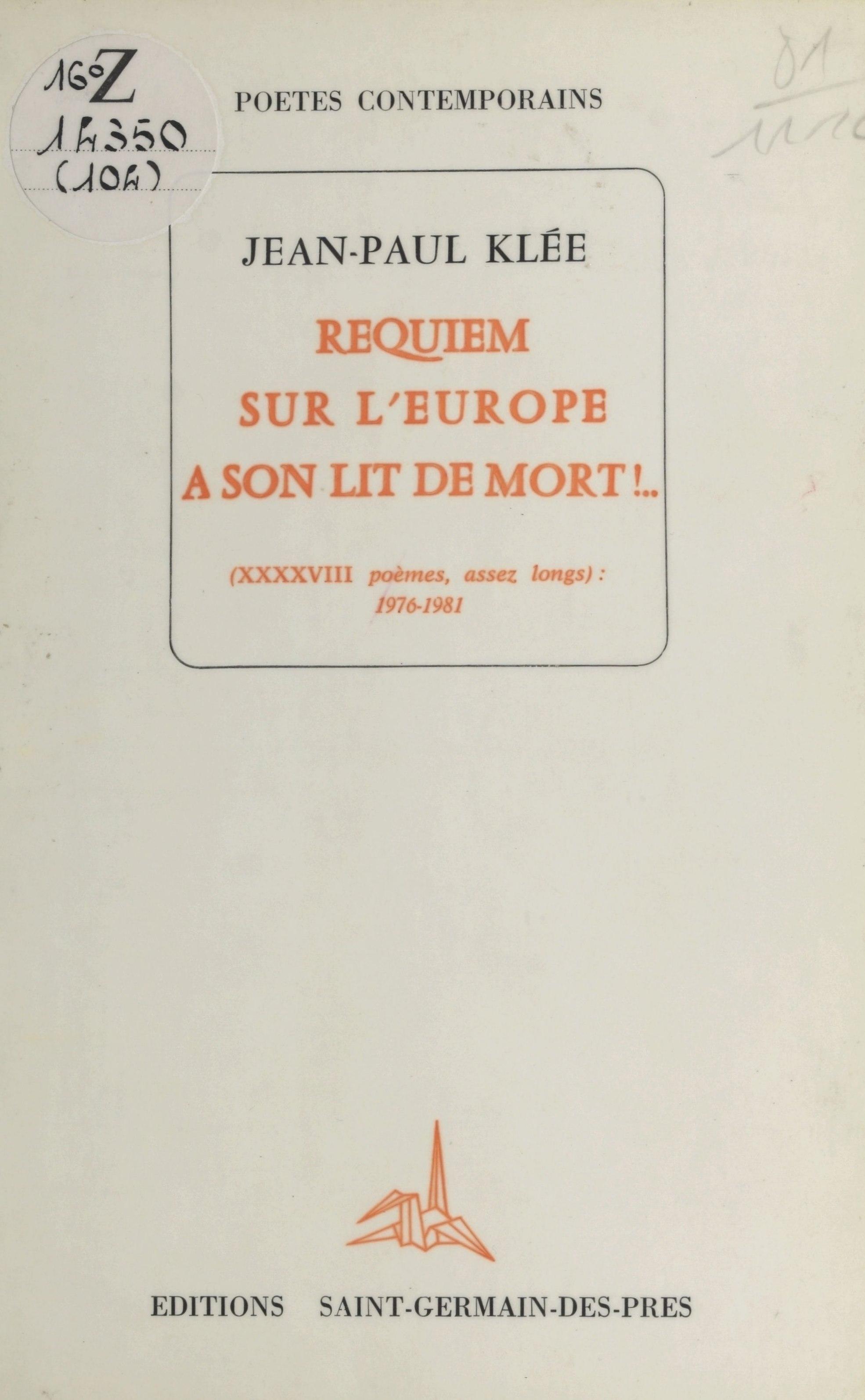 Requiem sur l'Europe à son lit de mort ! (XXXXVIII poèmes, assez longs) : 1976-1981