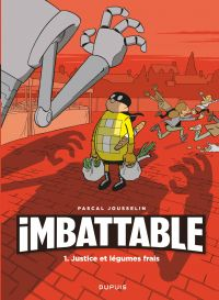 Imbattable - Tome 1 - Justice et légumes frais | Jousselin, . Auteur
