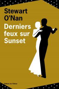 Derniers feux sur Sunset | O'Nan, Stewart (1961-....). Auteur