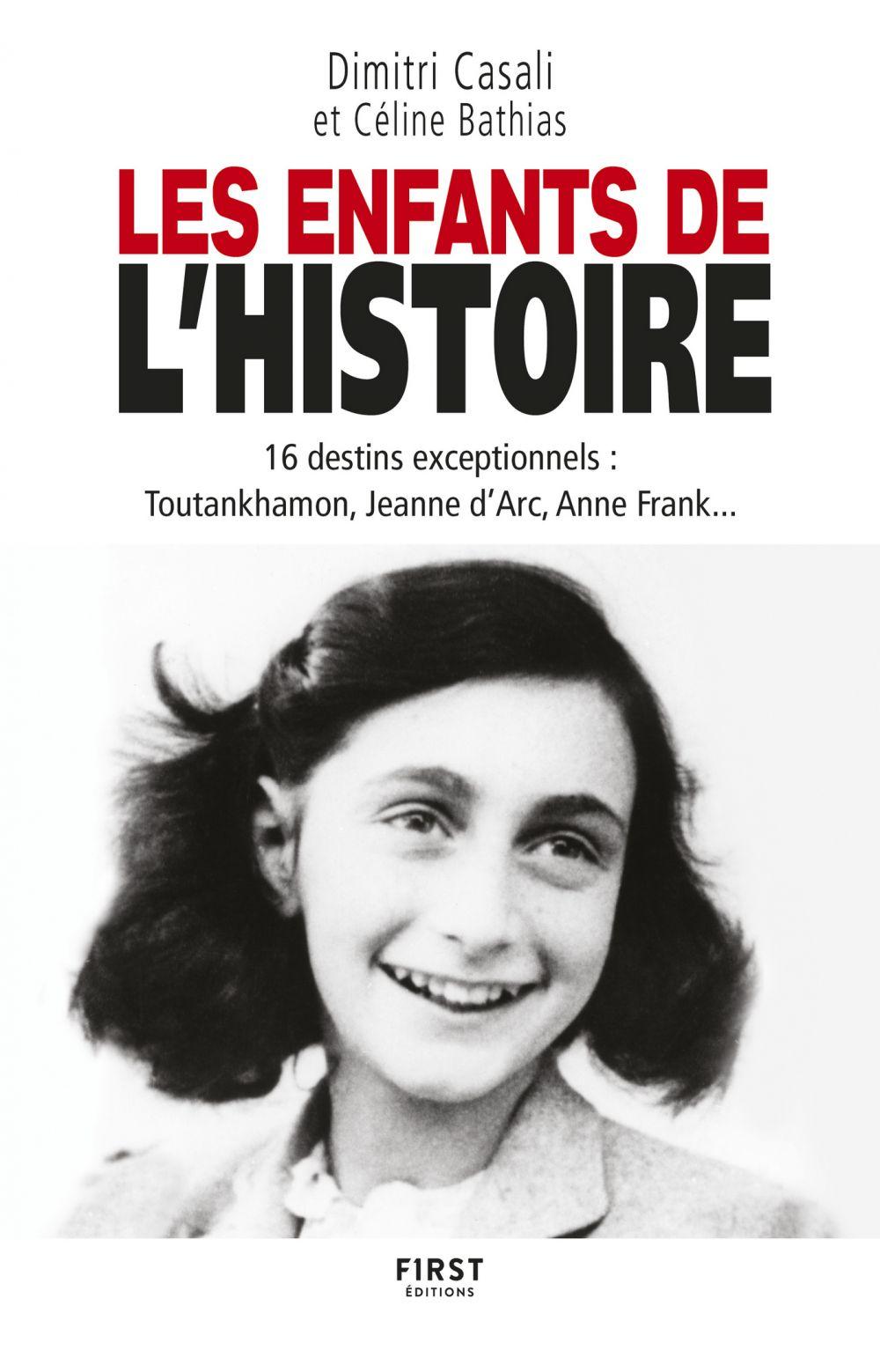 Les Enfants de l'Histoire - 16 destins exceptionnels, de l'Antiquité à nos jours |