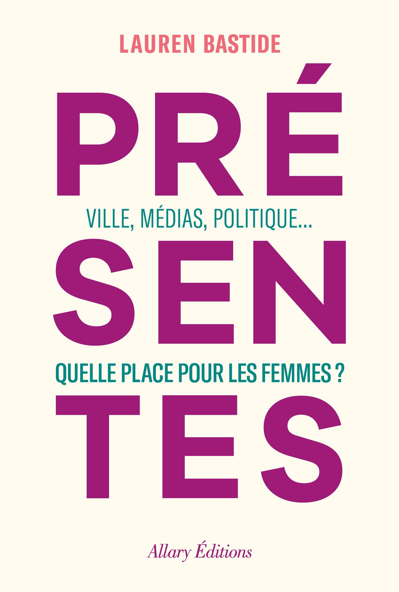 Présentes - Ville, médias, politique... Quelle place pour les femmes ?