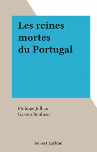 Les reines mortes du Portugal