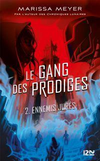 Le gang des prodiges. Volume 2, Ennemis jurés