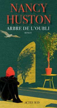 Arbre de l'oubli | Huston, Nancy. Auteur