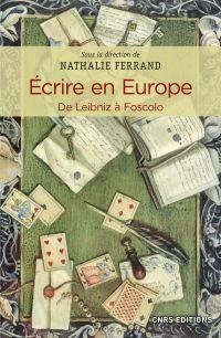 Ecrire en Europe. De Leibni...