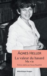 La valeur du hasard | Heller, Agnes (1929-2019). Auteur