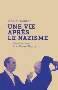 Thomas Harlan : une vie après le nazisme | Harlan, Thomas (1929-2010). Personne interviewée